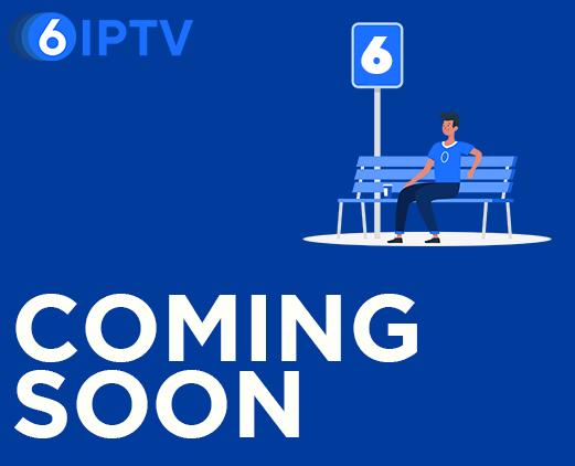6IPTV - binnenkort beschikbaar
